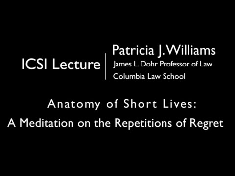 "Patricia Williams ""Anatomy of Short Lives"" at Institute for Critical Social Inquiry (ICSI)"