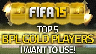 FIFA 15 ULTIMATE TEAM BARCLAYS PREMIER LEAGUE! TOP 5 PLAYERS I WANT TO USE