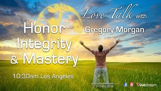 Love Talk – Honor, Integrity and Mastery