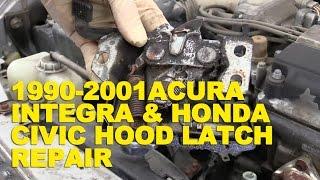 1990-2001 Acura Integra & Honda Civic Hood Latch Repair