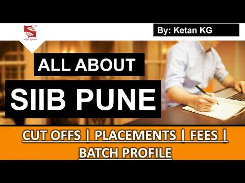 All About SIIB Pune | Admission- Placements- Cut offs- Fees Structure