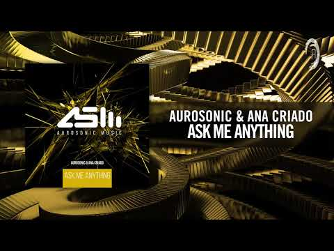 Aurosonic & Ana Criado - Ask Me Anything [FULL]