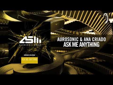 Aurosonic & Ana Criado  Ask Me Anything FULL