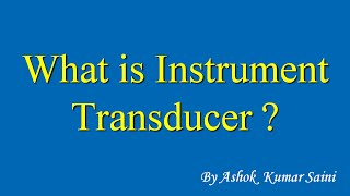 What is Instrument Transducer Video