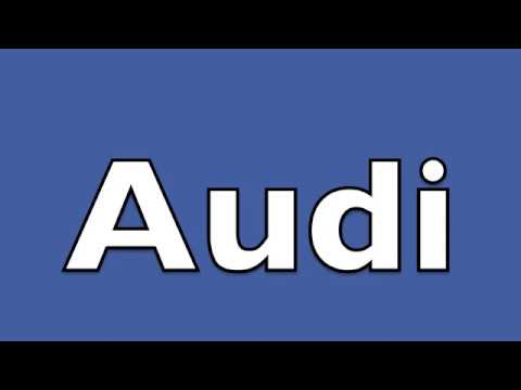 How To Pronounce Audi >> How To Say Audi Youtube
