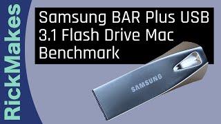 Samsung BAR Plus USB 3.1 Flash Drive Mac Benchmark