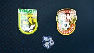Tobol Kostanay vs Shakhter Karagandy full match