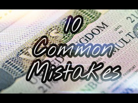 Applying for UK Visa - 10 Common Mistakes.