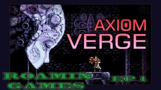roamin games axiom verge ep 1