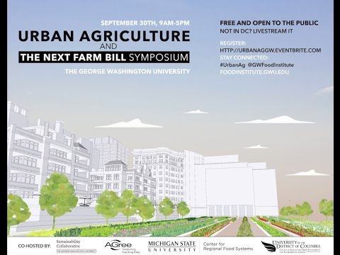 Urban Agriculture and the Next Farm Bill Symposium