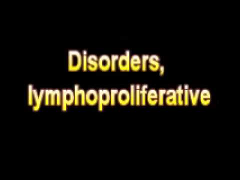 What Is The Definition Of Disorders, lymphoproliferative - Medical Dictionary Free Online