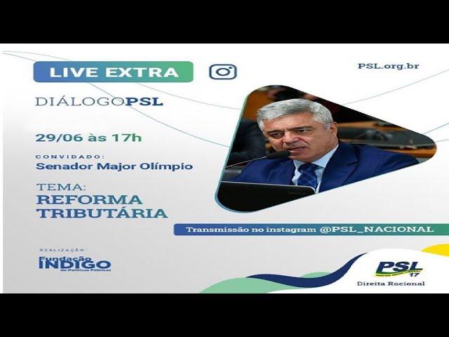 Diálogo PSL - Live 29/06/2020 com Marcos Cintra e Senador Major Olímpio