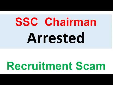 SSC Chairman Arrested Recruitment Scam