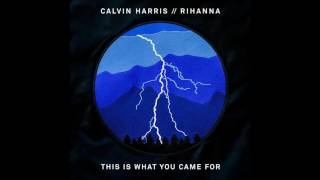 Calvin Harris feat. Rihanna - This Is What You Came For (Audio)