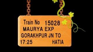 Train No 15028 Train Name MAURYA EXPRESS  GORAKHPUR CHAURICHAURA GAURIBAZAR DEORIASADAR
