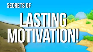 Secrets To Instant & Lasting Motivation
