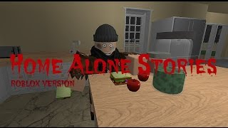 home alone stories 3 roblox horror story