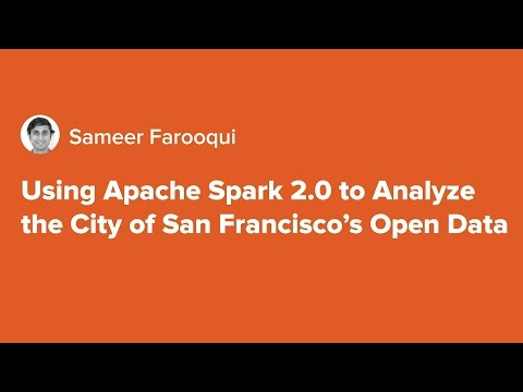 Using Apache Spark 2.0 to Analyze the City of San Francisco'