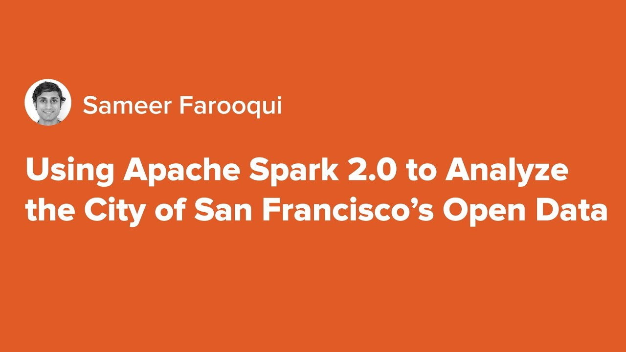 Using Apache Spark 2 0 to Analyze the City of San Francisco's Open Data