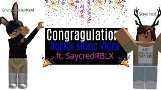 Congratulations(COLLAB W/SaycredRBLX)| Roblox Music Video