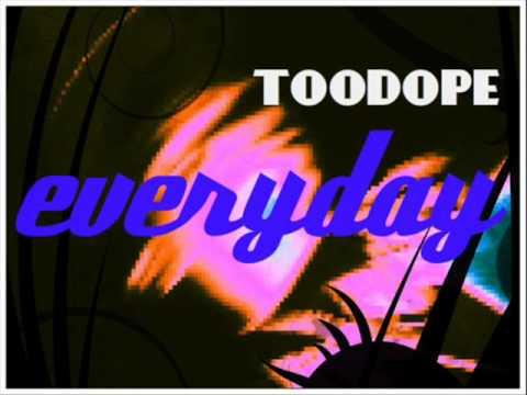 Toodope- Everyday (electro mix)