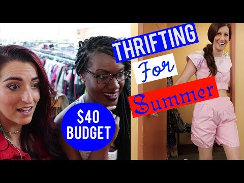 Summer Styling with Sarah $40 Budget PART 2|Come Thrifting With Us|#ThriftersAnonymous