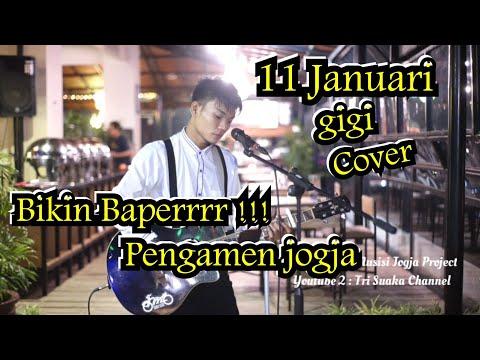 LAGUNYA BIKIN BAPERR !!! 11 JANUARI - GIGI COVER MUSISI JOGJA PROJECT | PENGAMEN JOGJA | TRI SUAKA