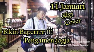 Lagunya Bikin Baperr !!! 11 Januari   Gigi Cover Musisi Jogja Project | Pengamen Jogja | Tri Suaka