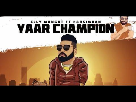 Yaar Champion (Full Video) Elly Mangat Ft Harsimran   Western Pendu   Latest Punjabi Songs 2019