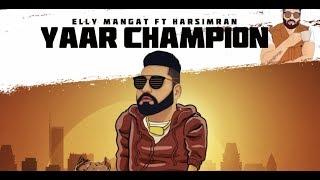 Yaar Champion (Rewind) (Harsimran, Elly Mangat) Mp3 Song Download