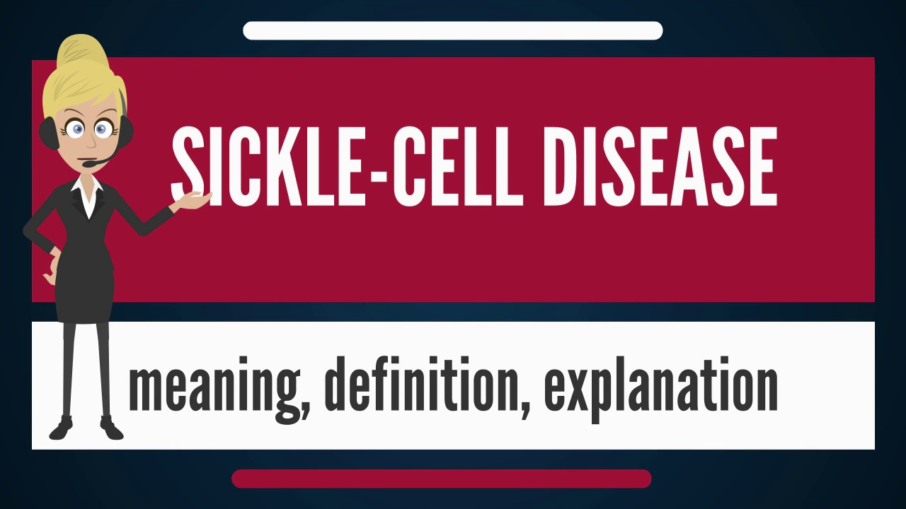 what is sickle-cell disease? what does sickle-cell disease mean