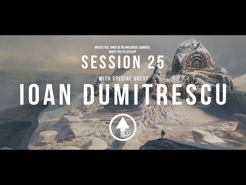 Level Up! Session 25 with IOAN DUMITRESCU