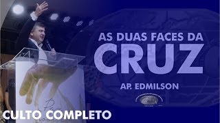 As duas faces da Cruz - Ap. Edmilson - 19h - IECG