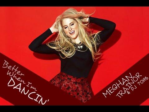 Meghan Trainor - Better When I'm Dancin' (feat. DJ Torb) - [REMIX]