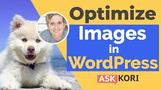 Optimize Images For Faster Load Time - WordPress