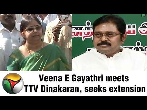 Veena E Gayathri meets TTV Dinakaran, seeks extension | Details