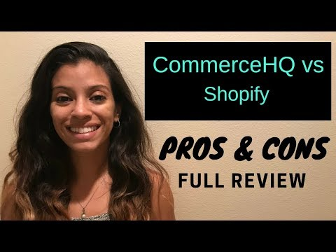 CommerceHQ | CommerceHQ Vs. Shopify - Full Review Pros and Cons