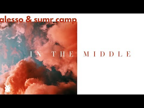 Alesso & SUMR CAMP - In The Middle