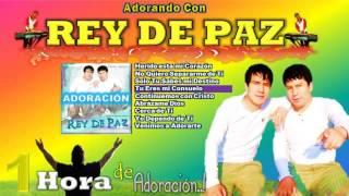 1 Una Hora de Adoración Con el Ministerio Rey de Paz Audio HD 2013