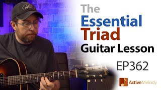 The Essential (Must-Know) Triad Guitar Lesson - Using only the top 3 strings - EP362