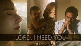 Skit Guys - Lord, I Need You