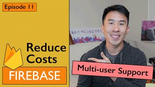 Swift: Firebase 3 - How to Reduce Cost and Support Multiple Users (Ep 11)