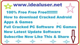 How to download Cracked Android Apps & Games Full Cracked PC Software  PC Games 100% Free Free