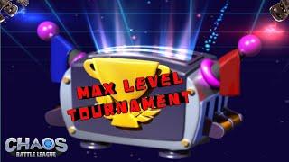 Chaos Battle League - Max Level Tournament