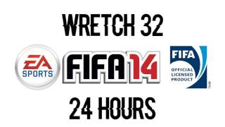 Wretch 32 - 24 Hours (FIFA 14)