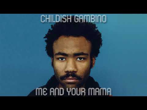 Childish Gambino - Me and Your Mama (70's remix)