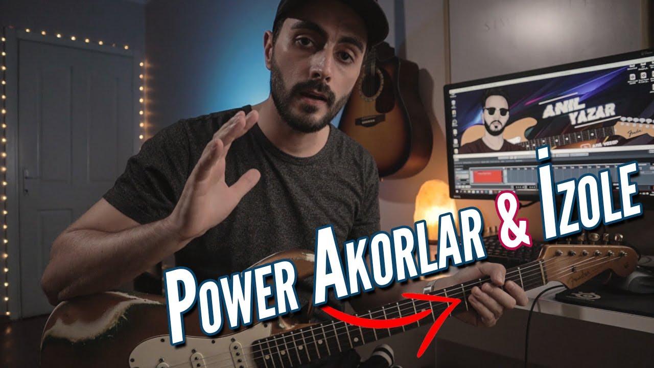 Power Akorlar ve İzole (Daha Temiz Çalmak)