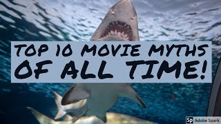 Top 10 MYTHS that hollywood movies taught us!