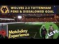 Wolves 2 3 Tottenham FANS EYE VIEW