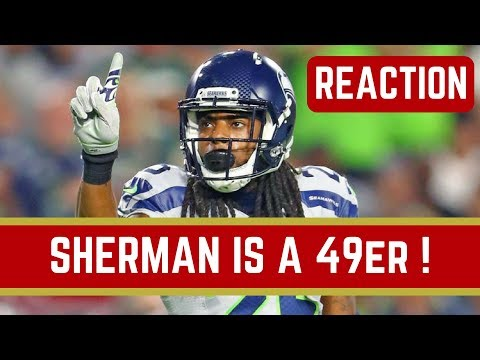 Richard Sherman Signs with The San Francisco 49ers Reaction | NFL News March 10 2018